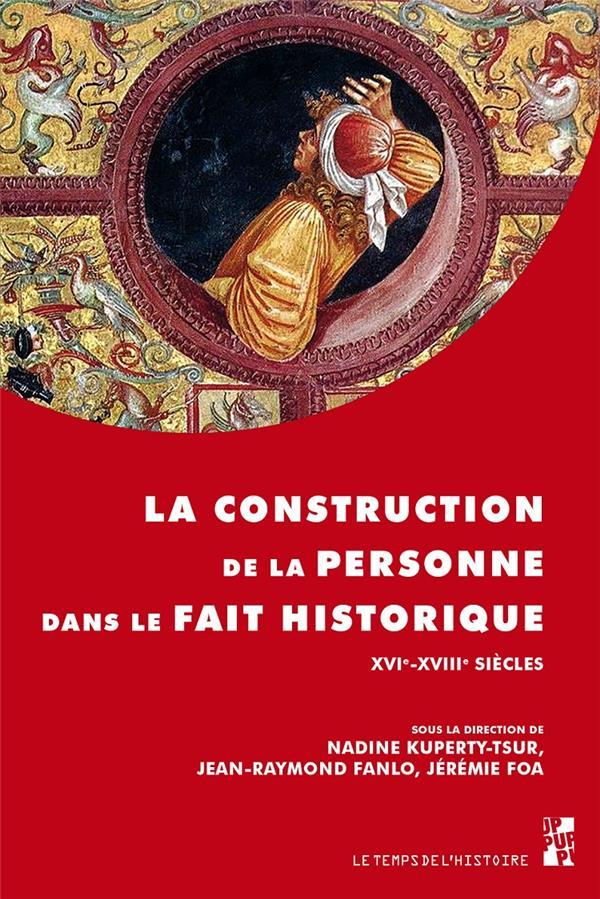 LA CONSTRUCTION DE LA PERSONNE DANS LE FAIT HISTORIQUE XVIE-XVIIIE SIECLES