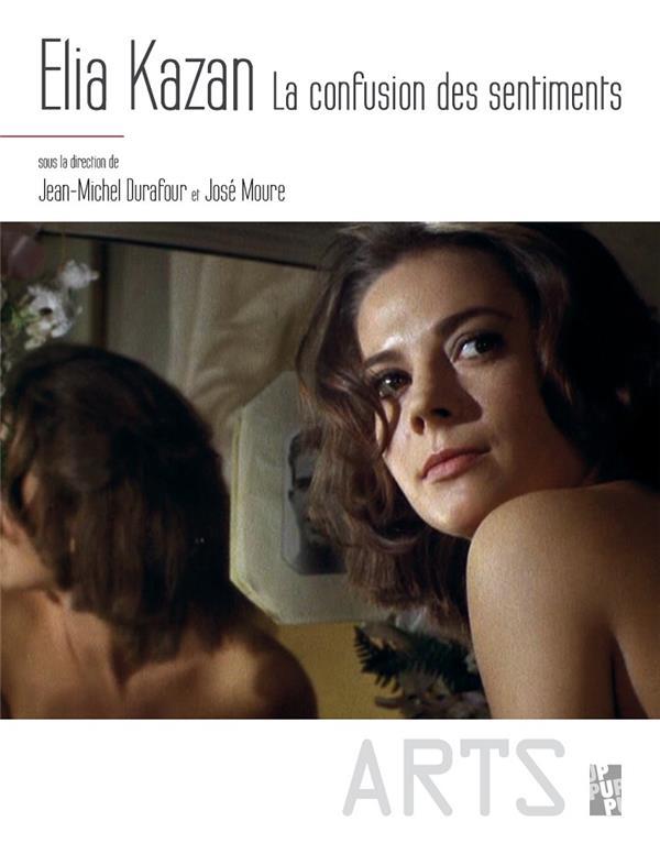 ELIA KAZAN - LA CONFUSION DES SENTIMENTS