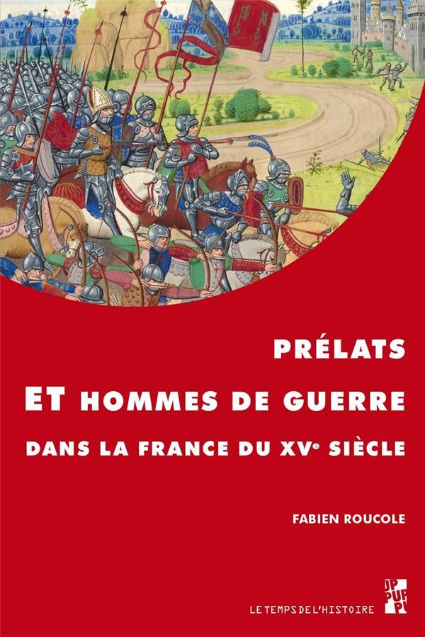 PRELATS ET HOMMES DE GUERRE DANS LA FRANCE DU XVE SIECLE