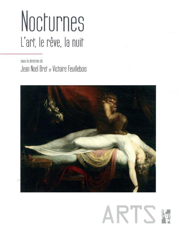 NOCTURNES - L'ART, LE REVE, LA NUIT