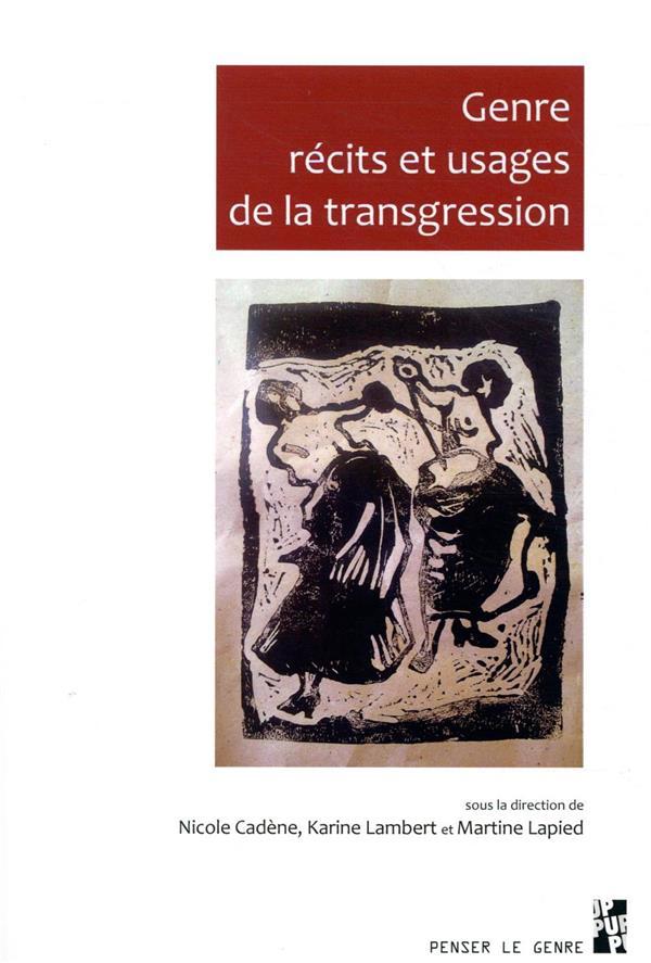 GENRE, RECITS ET USAGES DE LA TRANSGRESSION