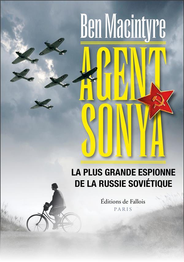 AGENT SONYA - LA PLUS GRANDE ESPIONNE DE LA RUSSIE SOVIETIQUE