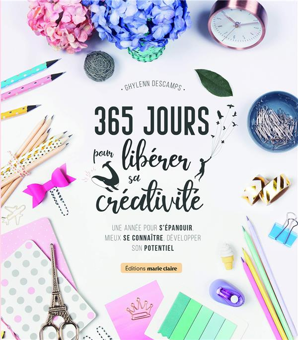 365 JOURS POUR LIBERER SA CREATIVITE