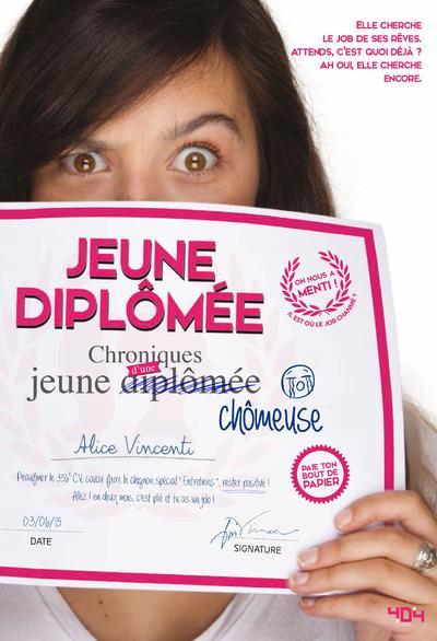 JEUNE DIPLOMEE - CHRONIQUES D'UNE JEUNE CHOMEUSE