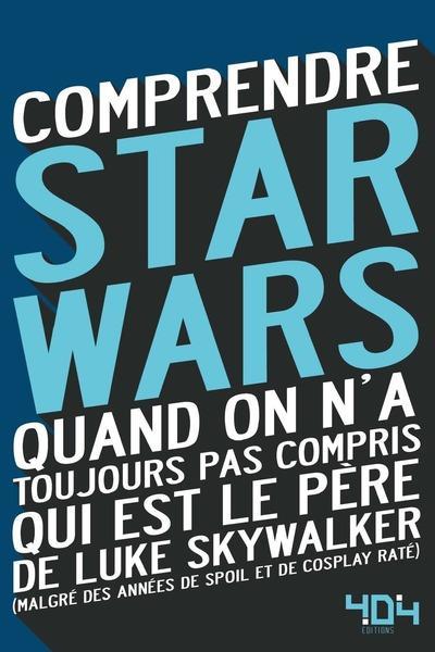 COMPRENDRE STAR WARS - QUAND ON N'A TOUJOURS PAS COMPRIS QUI EST LE PERE DE LUKE SKYWALKER