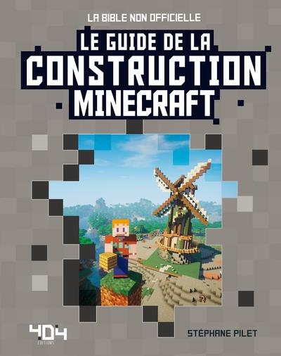 MINECRAFT - LE GUIDE DE LA CONSTRUCTION