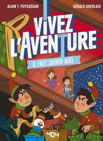 VIVEZ L'AVENTURE - IL FAUT SAUVER NOEL