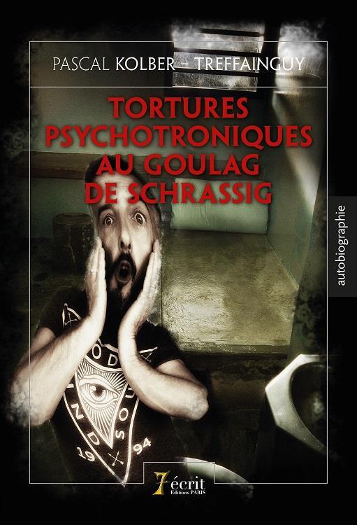 TORTURES PSYCHOTRONIQUES AU GOULAG DE SCHRASSIG