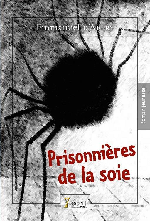 PRISONNIERES DE LA SOIE