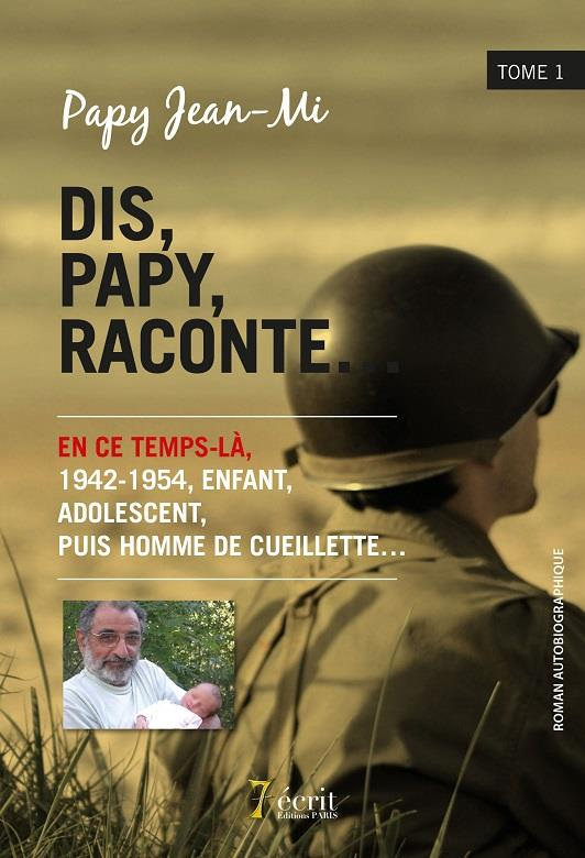 DIS, PAPY, RACONTE  TOME 1