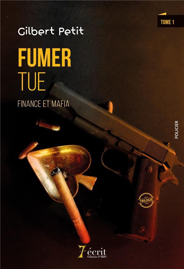 FUMER TUE : FINANCE ET MAFIA - AU COEUR DE L'ENFER, TOME 1