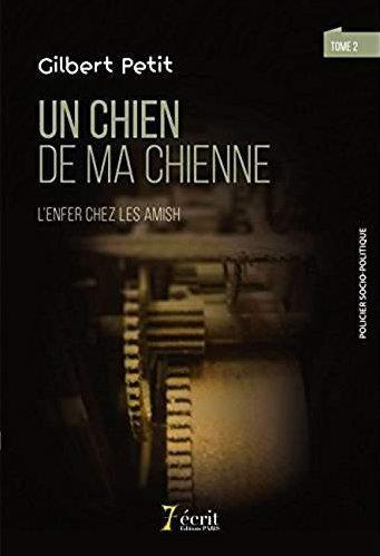 UN CHIEN DE MA CHIENNE : L'ENFER CHEZ LES AMISH (AU COEUR DE L'ENFER TOME 2)