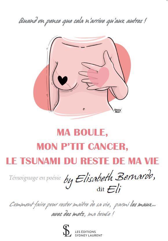 MA BOULE, MON P'TIT CANCER, LE TSUNAMI DU RESTE DE MA VIE.