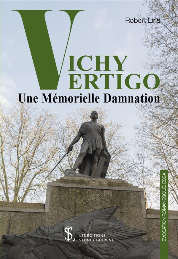 VICHY VERTIGO : UNE MEMORIELLE DAMNATION