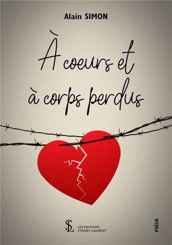 A COEURS ET A CORPS PERDUS