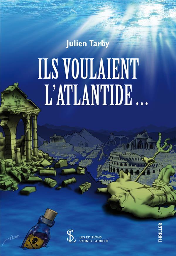ILS VOULAIENT L ATLANTIDE
