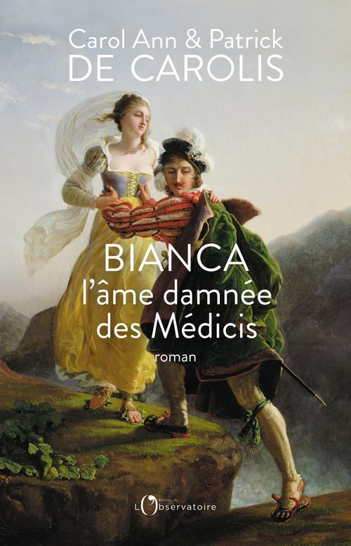 BIANCA, L'AME DAMNEE DES MEDICIS