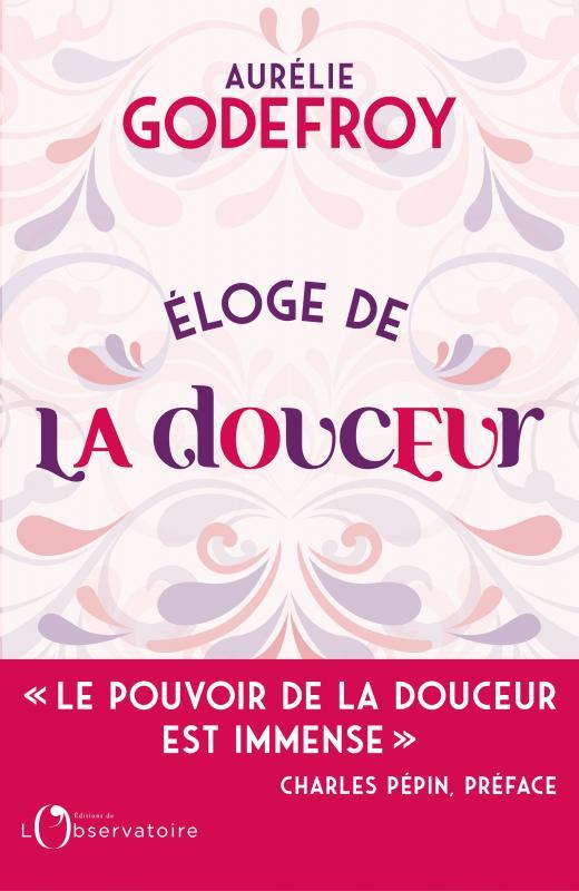 ELOGE DE LA DOUCEUR