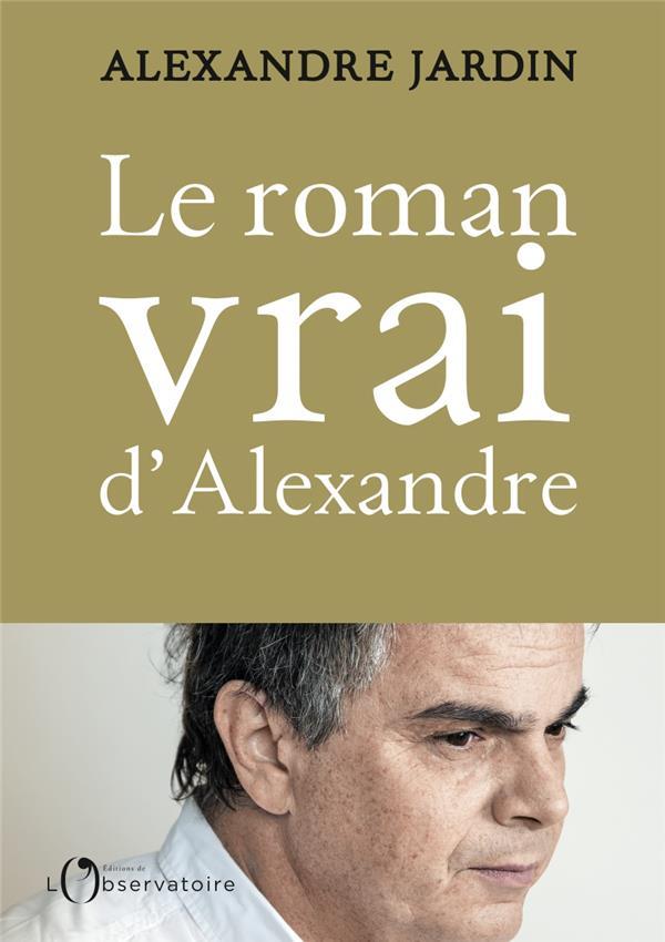 LE ROMAN VRAI D'ALEXANDRE