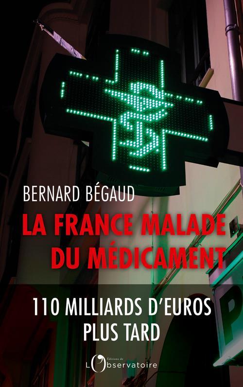 LA FRANCE MALADE DU MEDICAMENT