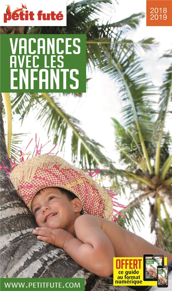VACANCES AVEC LES ENFANTS 2018 PETIT FUTE +  OFFRE NUM