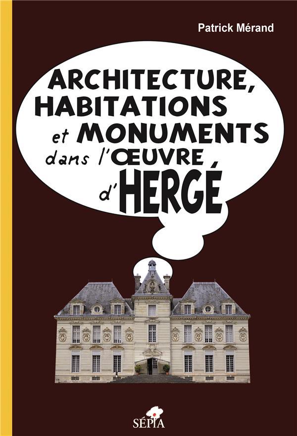 ARCHITECTURE, HABITATIONS ET MONUMENTS DANS L'OEUVRE D'HERGE