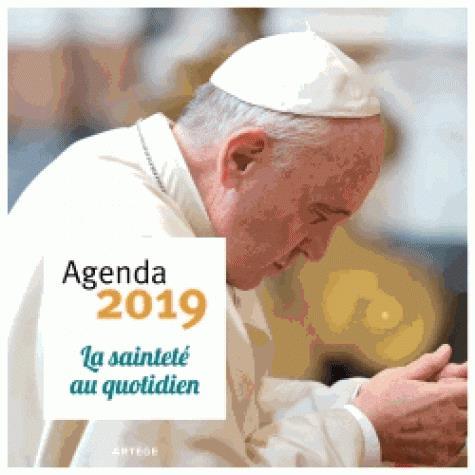 AGENDA 2019 PAPE FRANCOIS - LA SAINTETE AU QUOTIDIEN