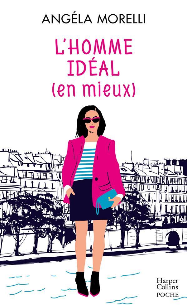 """L'HOMME IDEAL (EN MIEUX) - (TOME 1 DE LA SAGA FEMININE """"LES PARISIENNES"""")"""