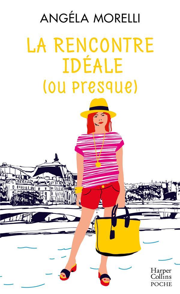 """LA RENCONTRE IDEALE (OU PRESQUE) - (TOME 2 DE LA SAGA FEMININE """"LES PARISIENNES"""")"""