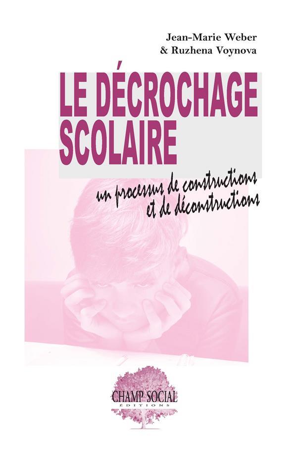 LE DECROCHAGE SCOLAIRE : UN PROCESSUS DE CONSTRUCTIONS ET DE DECONSTRUCTIONS -  IL N EST PAS HONTE