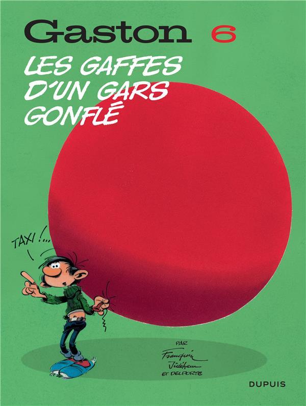 GASTON (EDITION 2018) - TOME 6 - LES GAFFES D'UN GARS GONFLE (EDITION 2018)