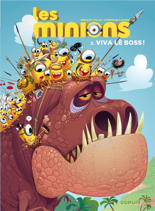 LES MINIONS - TOME 3 - VIVA LE BOSS !