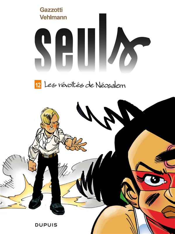 SEULS - TOME 12 - LES REVOLTES DE NEOSALEM