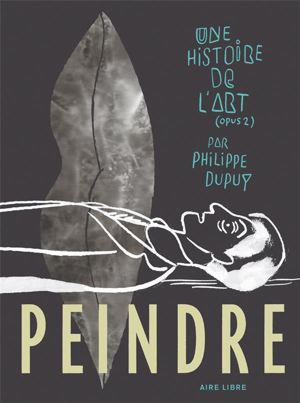 UNE HISTOIRE DE L'ART - TOME 2 - PEINDRE (LUXE) - UNE HISTOIRE D'ART