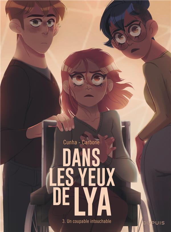 DANS LES YEUX DE LYA  - TOME 3 - UN COUPABLE INTOUCHABLE