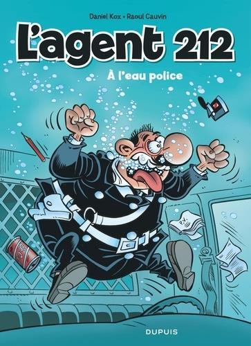 AGENT 212 - COMPIL - L'AGENT 212 - TOME 26 - A L'EAU POLICE (OPE ETE 2019)