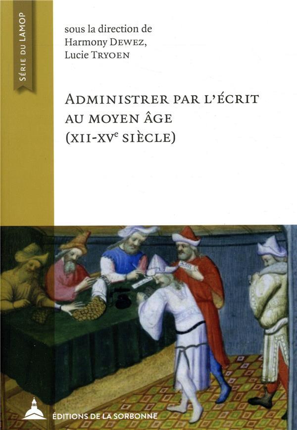 ADMINISTRER PAR L ECRIT AU MOYEN AGE