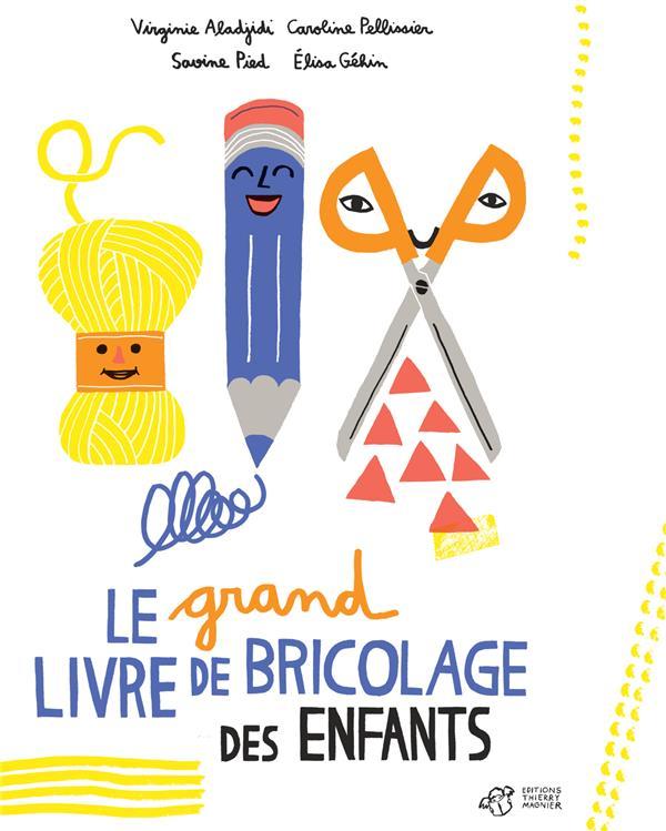 LE GRAND LIVRE DE BRICOLAGE DES ENFANTS