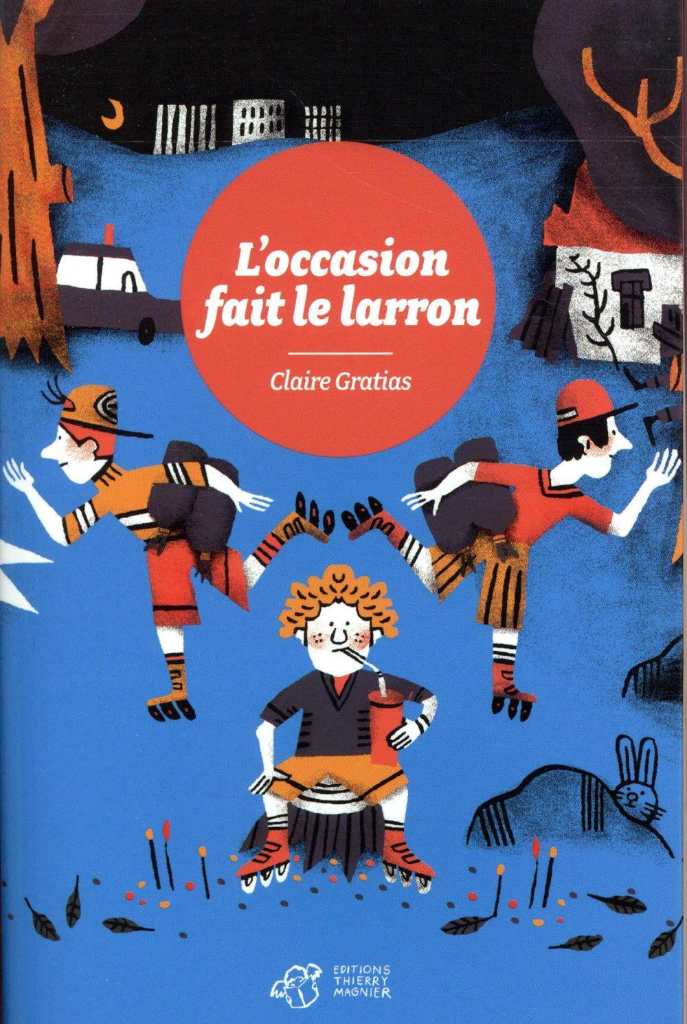 L'OCCASION FAIT LE LARRON (NE)
