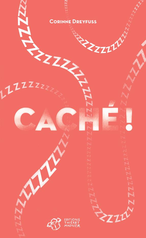 CACHE ! LE PREMIER ROMAN DES BEBES