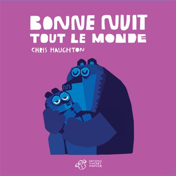 BONNE NUIT TOUT LE MONDE - TOUT CARTON