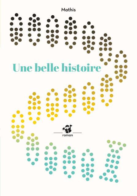 UNE BELLE HISTOIRE