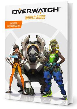 GUIDE OFFICIEL OVERWATCH - INTRODUCTION A L'UNIVERS DU JEU