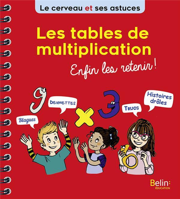 LES TABLES DE MULTIPLICATION ENFIN LES RETENIR !