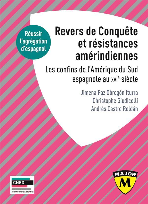 AGREGATION ESPAGNOL 2020. REVERS DE CONQUETE ET RESISTANCES AMERINDIENNES - LES CONFINS DE L'AMERIQU