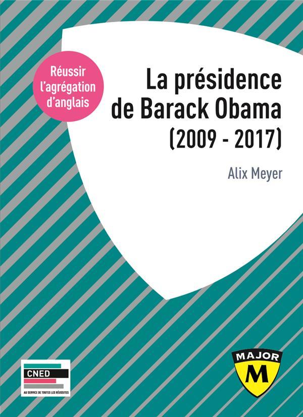 AGREGATION ANGLAIS 2020. LA PRESIDENCE DE BARACK OBAMA (2009-2017)