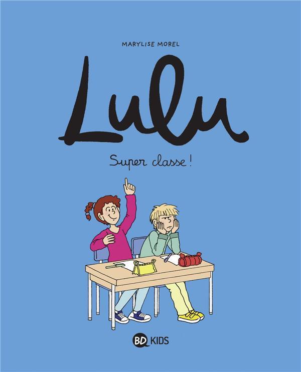 LULU, TOME 07 - SUPER CLASSE !