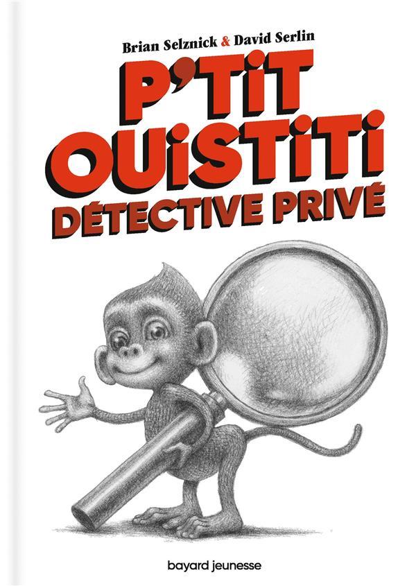 P'TIT OUISTITI, DETECTIVE PRIVE