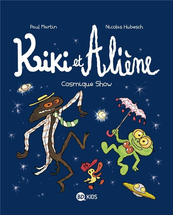 KIKI ET ALIENE, TOME 06 - COSMIQUE SHOW