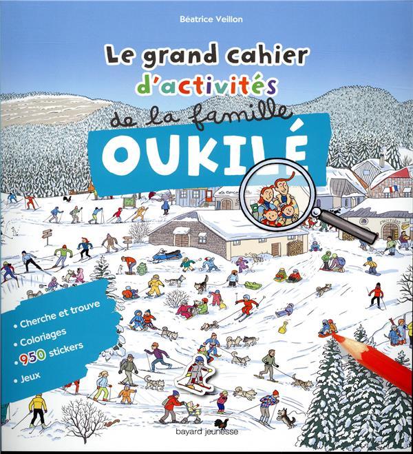 LE GRAND CAHIER D'ACTIVITES DE LA FAMILLE OUKILE HIVER - LE GRAND CAHIER D'ACTIVITE DE LA FAMILLE OU
